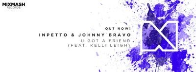 inpetto johnny bravo kelli leigh u got a friend mixmash records